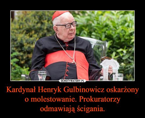 Kardynał Henryk Gulbinowicz oskarżony o molestowanie. Prokuratorzy odmawiają ścigania.