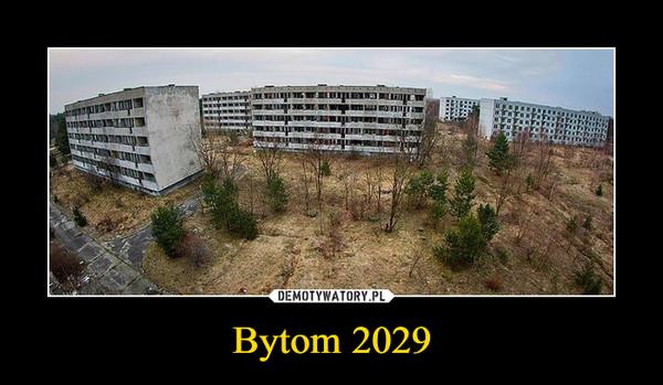 Bytom 2029 –