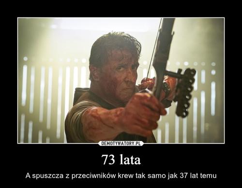 73 lata