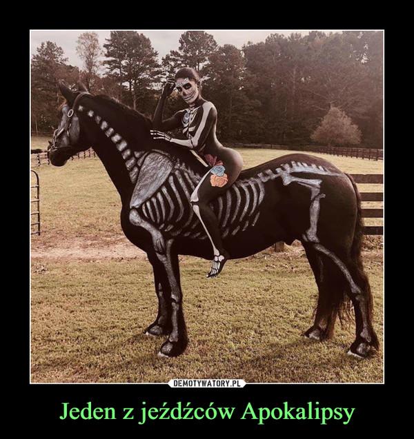 Jeden z jeźdźców Apokalipsy –