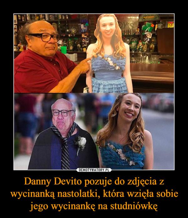 Danny Devito pozuje do zdjęcia z wycinanką nastolatki, która wzięła sobie jego wycinankę na studniówkę –