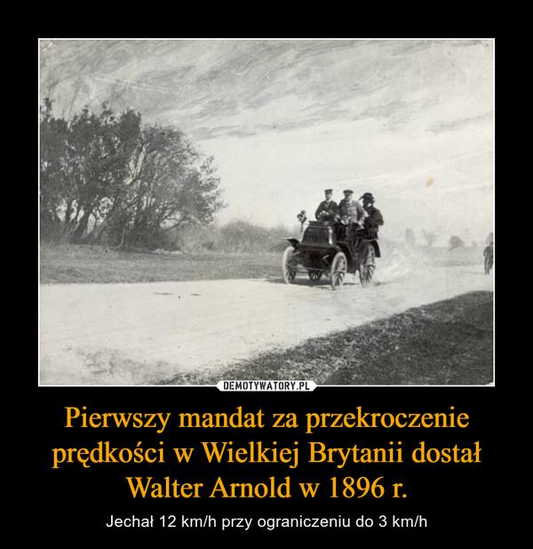 Pierwszy Mandat Za Przekroczenie Predkosci W Wielkiej Brytanii Dostal Walter Arnold W 1896 R Demotywatory Pl