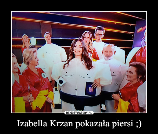 Izabella Krzan pokazała piersi ;) –