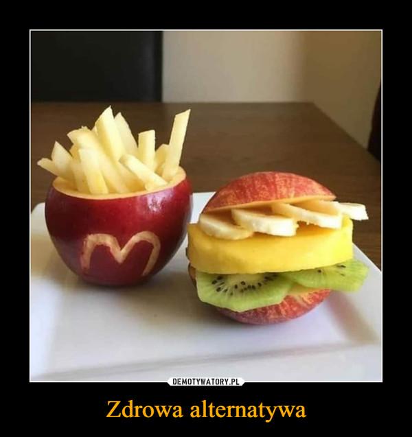Zdrowa alternatywa –
