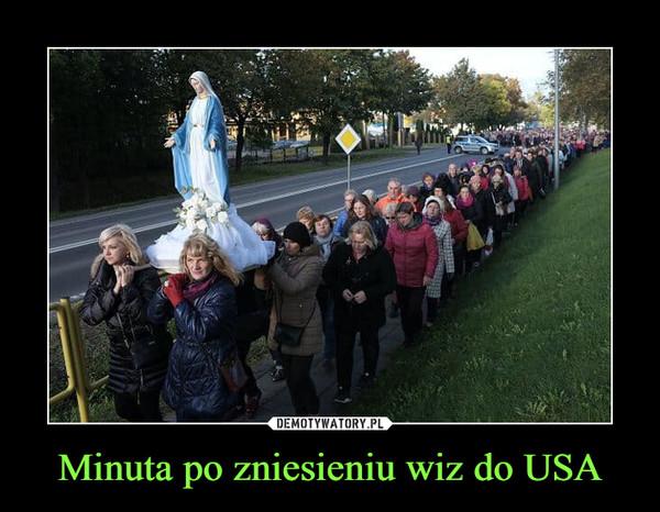Minuta po zniesieniu wiz do USA –