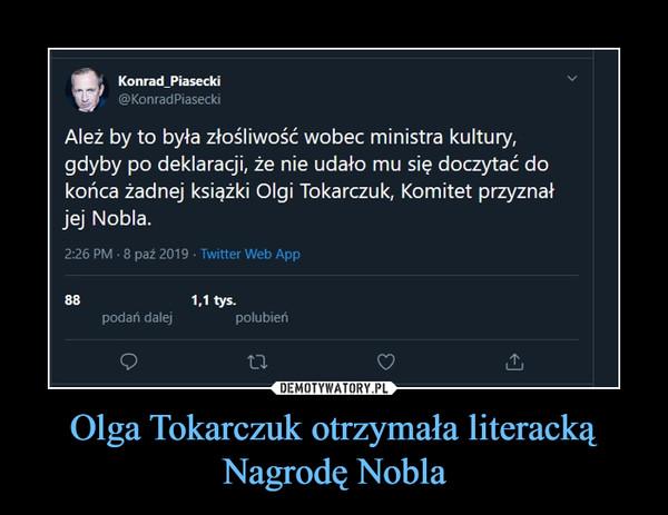 Olga Tokarczuk otrzymała literacką Nagrodę Nobla –