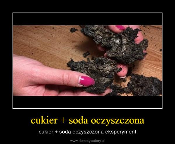 cukier + soda oczyszczona – cukier + soda oczyszczona eksperyment