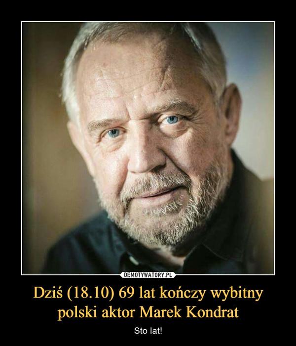 Dziś (18.10) 69 lat kończy wybitny polski aktor Marek Kondrat – Sto lat!