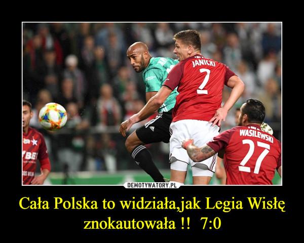 Cała Polska to widziała,jak Legia Wisłę znokautowała !!  7:0 –
