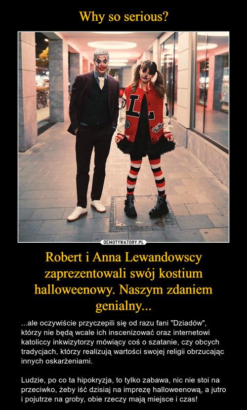Why so serious? Robert i Anna Lewandowscy zaprezentowali swój kostium halloweenowy. Naszym zdaniem genialny...