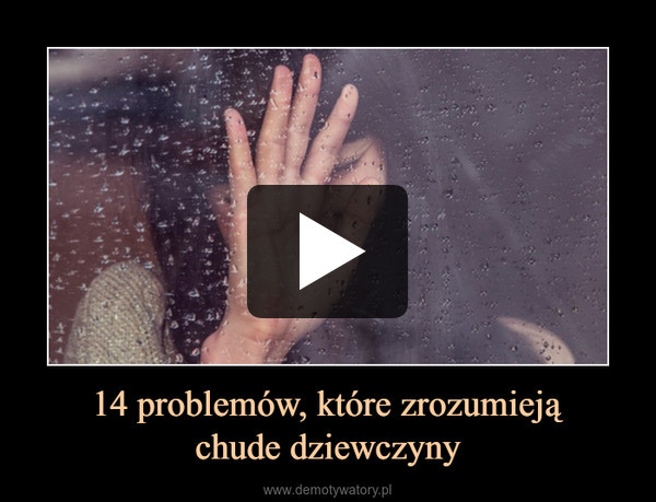 14 problemów, które zrozumiejąchude dziewczyny –