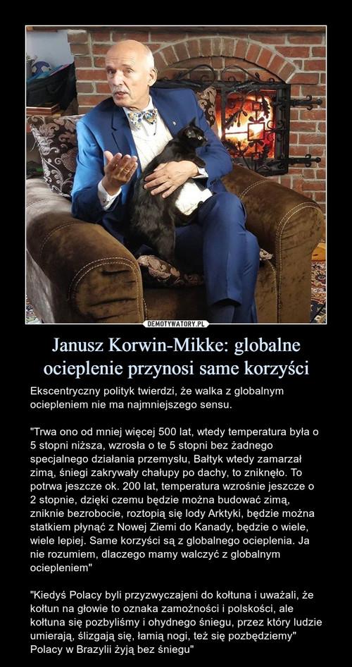 Janusz Korwin-Mikke: globalne ocieplenie przynosi same korzyści