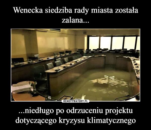 ...niedługo po odrzuceniu projektu dotyczącego kryzysu klimatycznego –