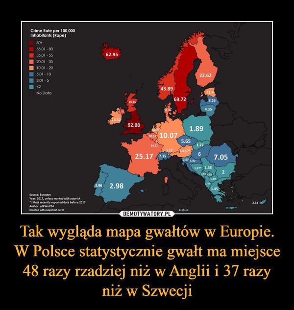 Tak wygląda mapa gwałtów w Europie. W Polsce statystycznie gwałt ma miejsce 48 razy rzadziej niż w Anglii i 37 razy niż w Szwecji –