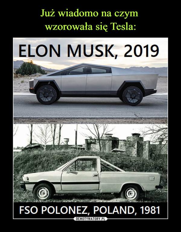 –  ELON MUSK, 2019FSO POLONEZ, POLAND, 1981