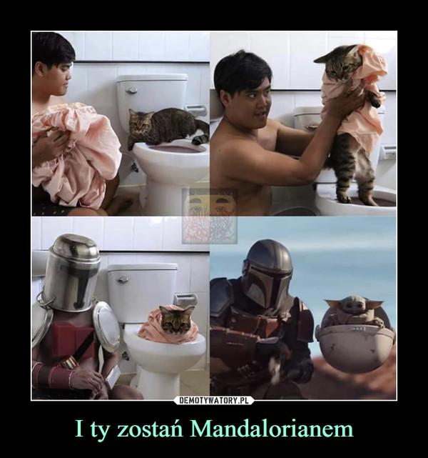 I ty zostań Mandalorianem –