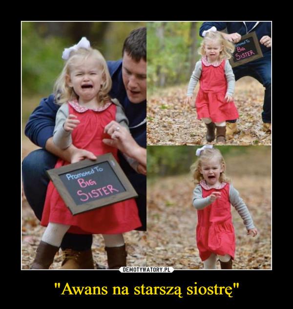"""""""Awans na starszą siostrę"""" –"""