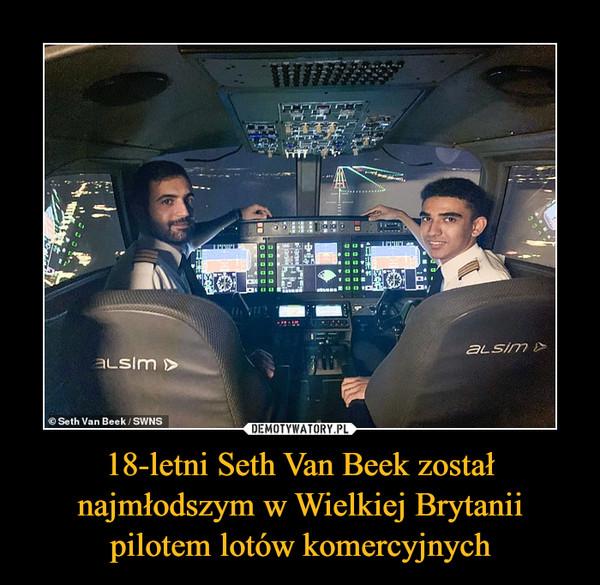 18-letni Seth Van Beek został najmłodszym w Wielkiej Brytanii pilotem lotów komercyjnych –