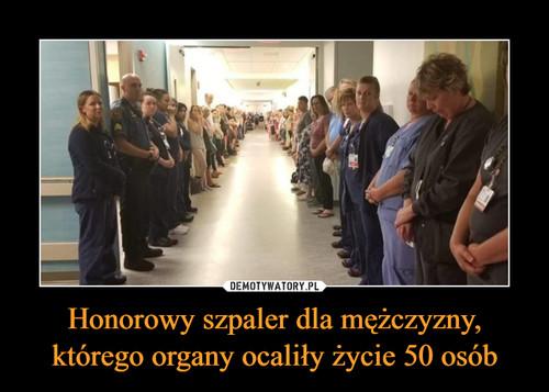 Honorowy szpaler dla mężczyzny, którego organy ocaliły życie 50 osób