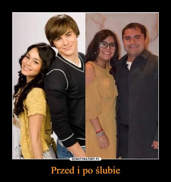 Przed i po ślubie –