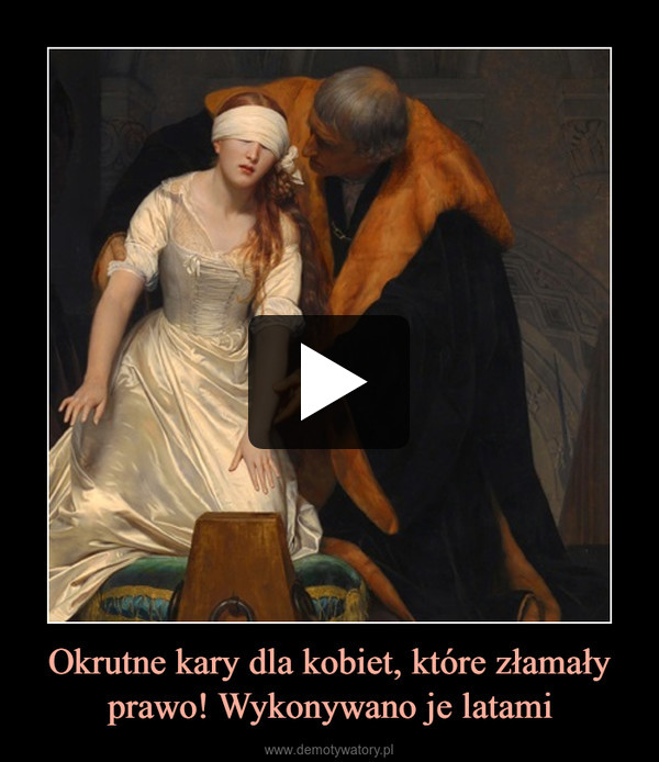 Okrutne kary dla kobiet, które złamały prawo! Wykonywano je latami –