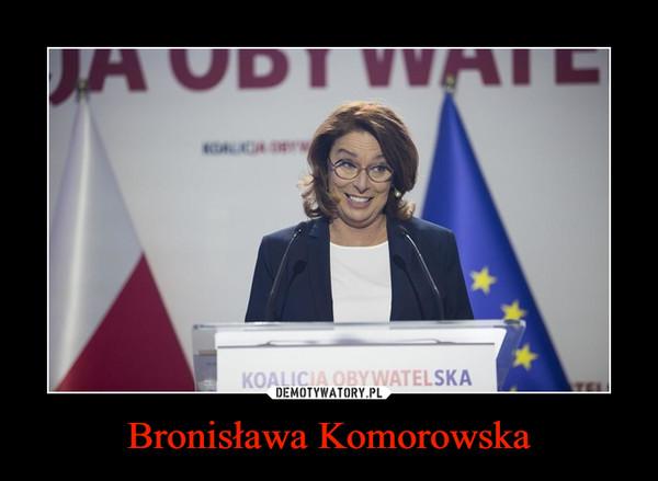 Bronisława Komorowska –