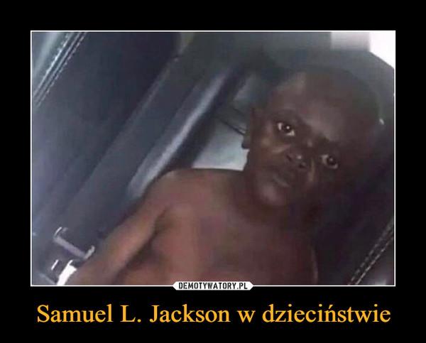 Samuel L. Jackson w dzieciństwie –