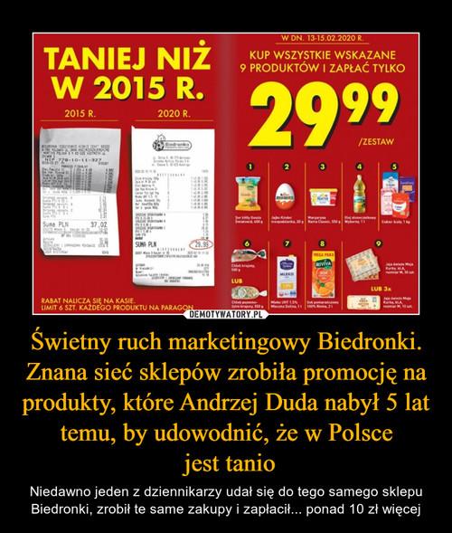 Świetny ruch marketingowy Biedronki. Znana sieć sklepów zrobiła promocję na produkty, które Andrzej Duda nabył 5 lat temu, by udowodnić, że w Polsce  jest tanio