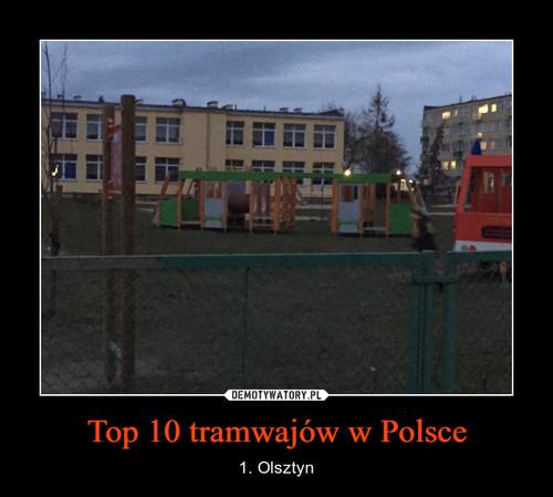 Top 10 tramwajów w Polsce