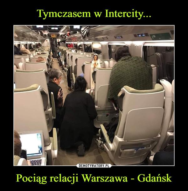 Pociąg relacji Warszawa - Gdańsk –