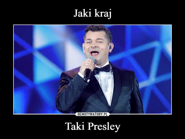 Taki Presley –