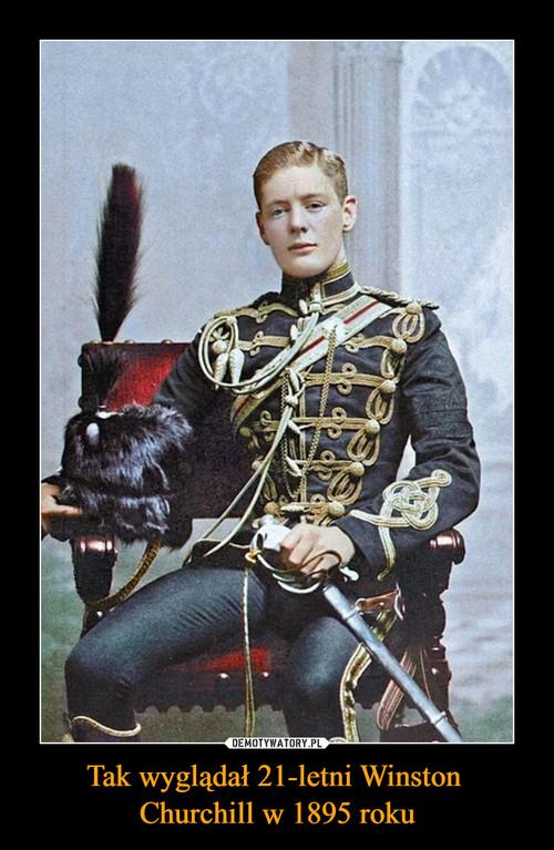 Tak wyglądał 21-letni Winston  Churchill w 1895 roku