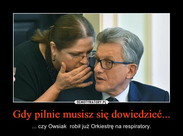 Gdy pilnie musisz się dowiedzieć... – ... czy Owsiak  robił już Orkiestrę na respiratory.