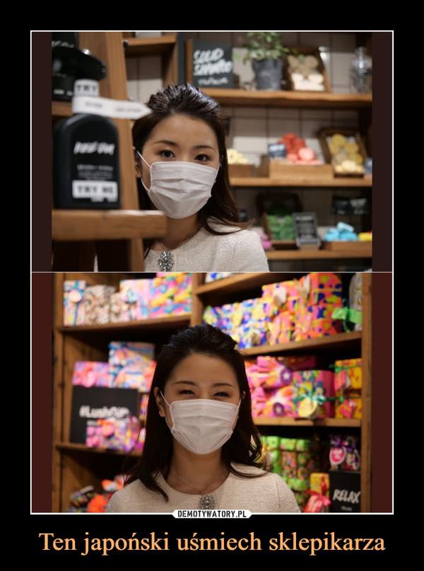 Ten japoński uśmiech sklepikarza –