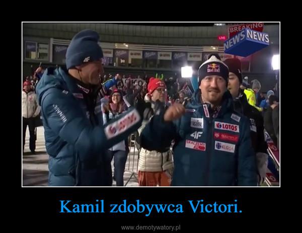 Kamil zdobywca Victori. –