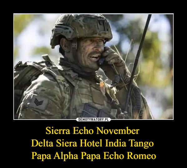 Sierra Echo November Delta Siera Hotel India Tango Papa Alpha Papa Echo Romeo –