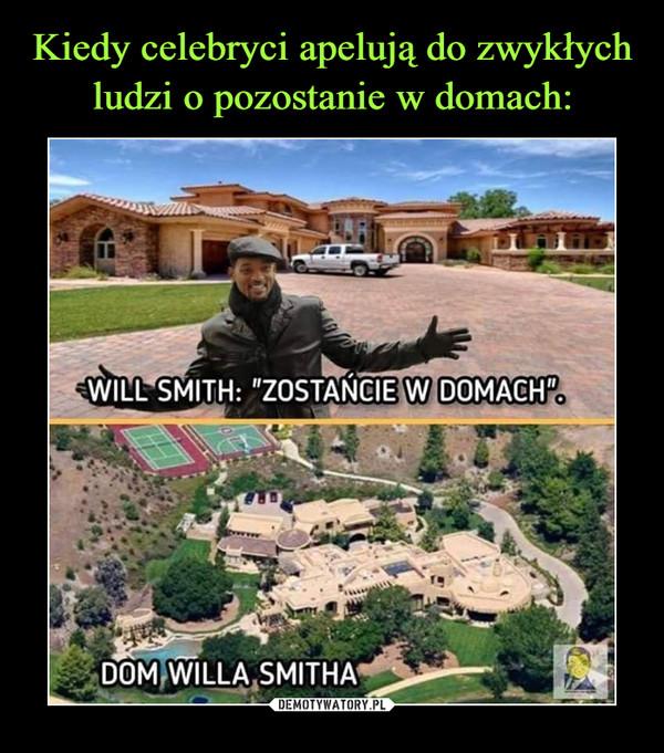"""–  WILL SMITH: """"ZOSTAŃCIE W DOMACH""""DOM WILLA SMITHA"""