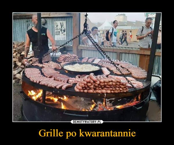 Grille po kwarantannie –