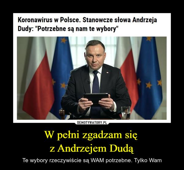 """W pełni zgadzam się z Andrzejem Dudą – Te wybory rzeczywiście są WAM potrzebne. Tylko Wam Koronawirus w Polsce. Stanowcze słowa Andrzeja Dudy: """"Potrzebne są nam te wybory"""""""
