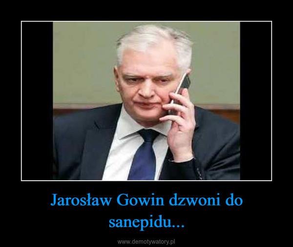 Jarosław Gowin dzwoni do sanepidu... –