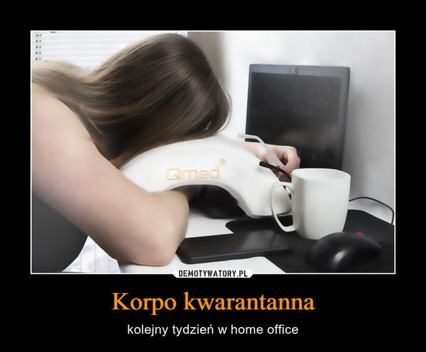Korpo kwarantanna – kolejny tydzień w home office