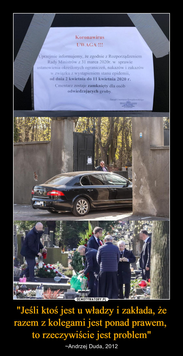"""""""Jeśli ktoś jest u władzy i zakłada, że razem z kolegami jest ponad prawem, to rzeczywiście jest problem"""" – ~Andrzej Duda, 2012"""