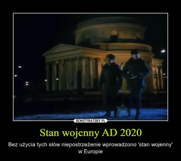 Stan wojenny AD 2020 – Bez użycia tych słów niepostrzeżenie wprowadzono 'stan wojenny' w Europie
