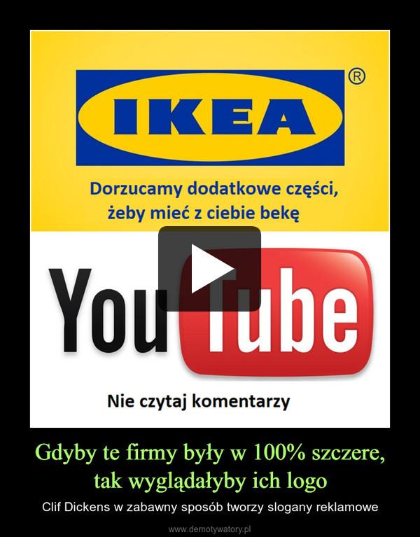 Gdyby te firmy były w 100% szczere, tak wyglądałyby ich logo – Clif Dickens w zabawny sposób tworzy slogany reklamowe