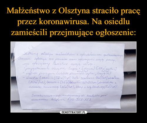 Małżeństwo z Olsztyna straciło pracę przez koronawirusa. Na osiedlu zamieścili przejmujące ogłoszenie: