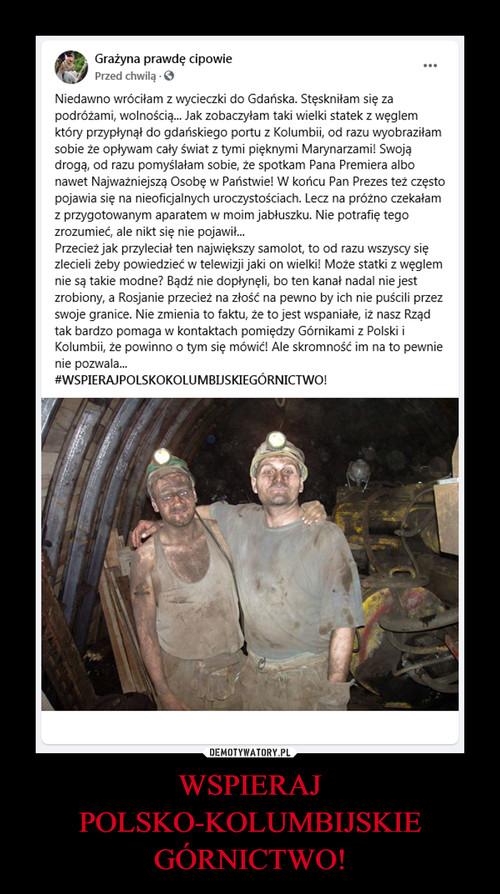WSPIERAJ POLSKO-KOLUMBIJSKIE GÓRNICTWO!