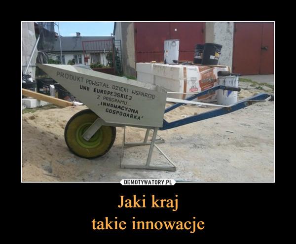 Jaki krajtakie innowacje –