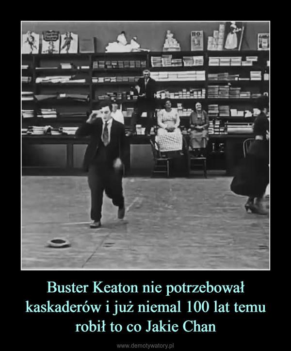 Buster Keaton nie potrzebował kaskaderów i już niemal 100 lat temu robił to co Jakie Chan –