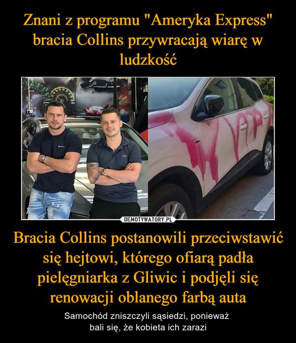 Bracia Collins postanowili przeciwstawić się hejtowi, którego ofiarą padła pielęgniarka z Gliwic i podjęli się renowacji oblanego farbą auta – Samochód zniszczyli sąsiedzi, ponieważ bali się, że kobieta ich zarazi