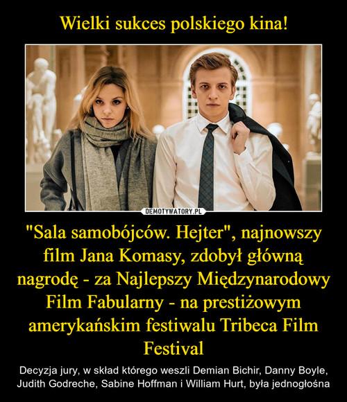 """Wielki sukces polskiego kina! """"Sala samobójców. Hejter"""", najnowszy film Jana Komasy, zdobył główną nagrodę - za Najlepszy Międzynarodowy Film Fabularny - na prestiżowym amerykańskim festiwalu Tribeca Film Festival"""